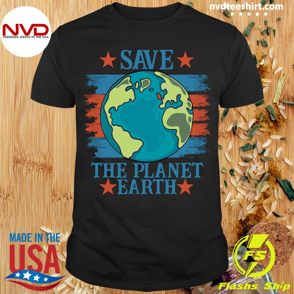 Funny Save The Planet Earth Shirt