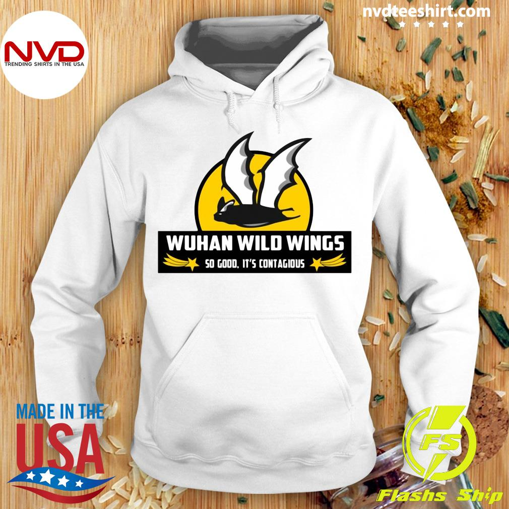 Funny Wuhan Wild Wings So Good It's Contagious Shirt Hoodie