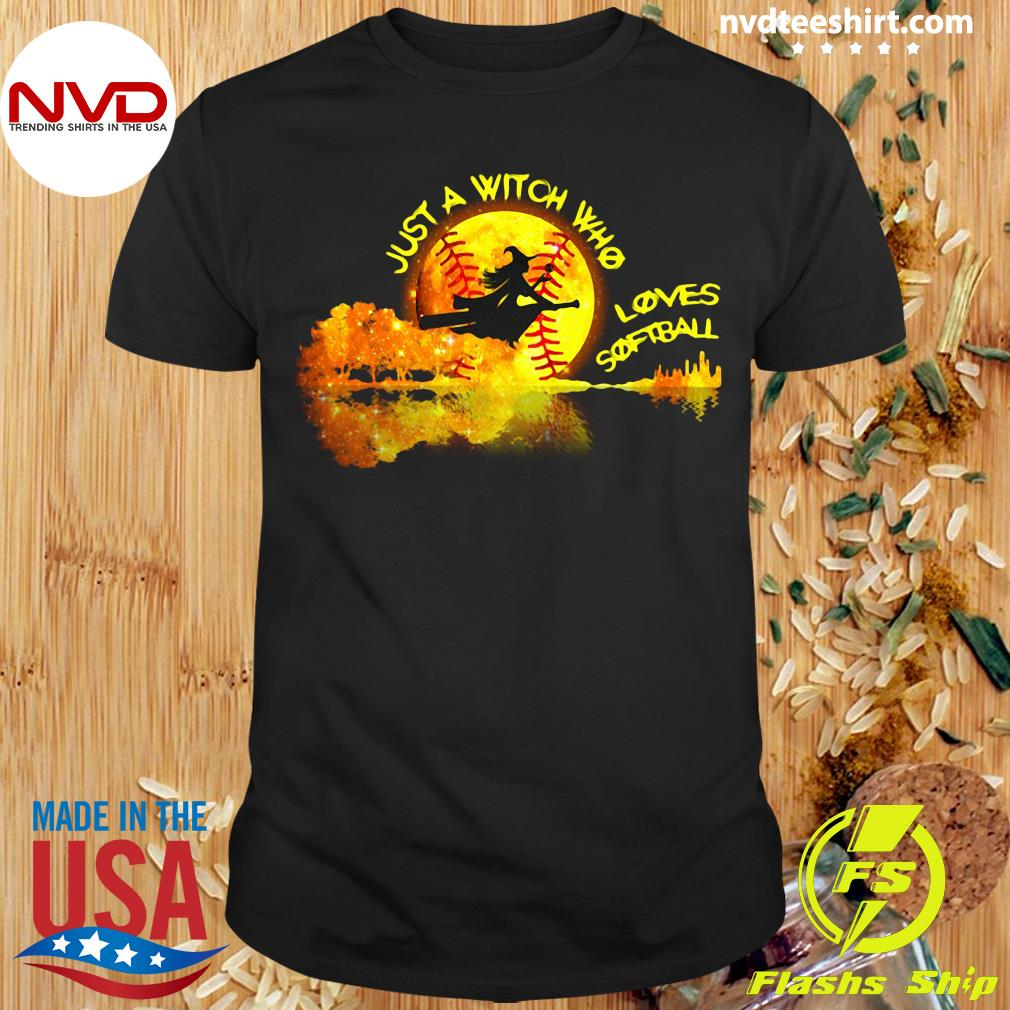Halloween Just A Witch Who Loves Softball Shirt
