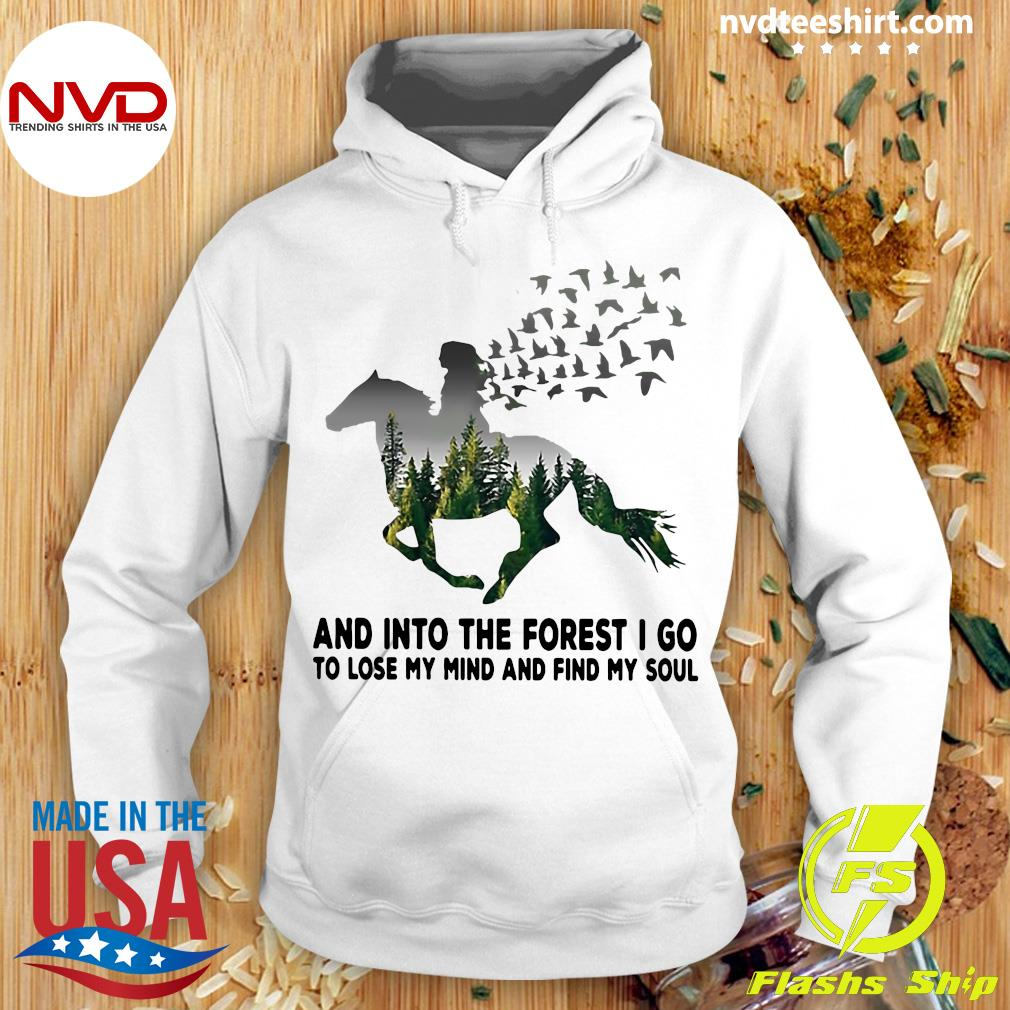 Horse Girl And Into The Forest I Go To Lose My Mind Find My Soul Shirt Hoodie
