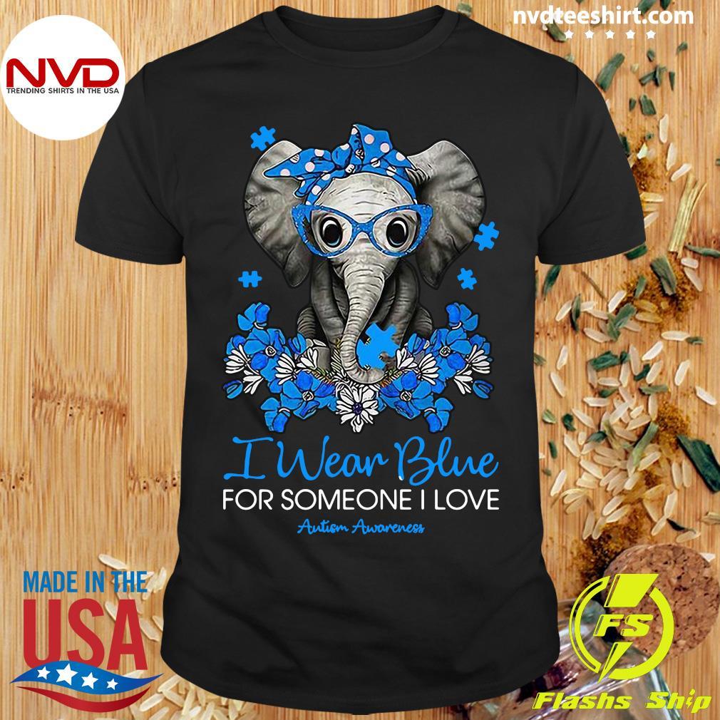 I Wear Blue For Someone I Love Elephant Shirt