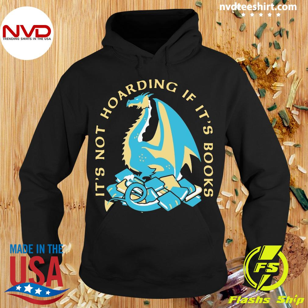 It's Not Hoarding If It's Books Dragon Shirt Hoodie