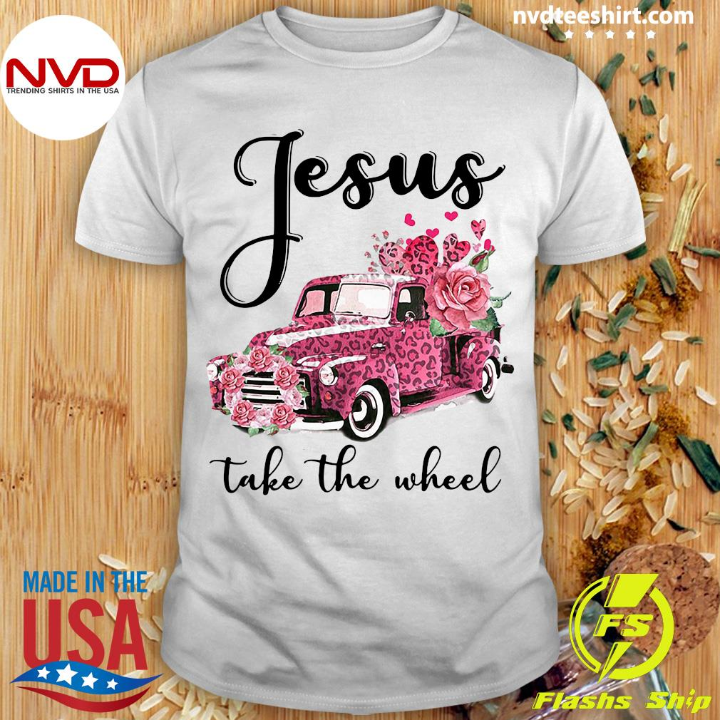 Jesus Take The Wheel Leopard Valentines Truck Shirt