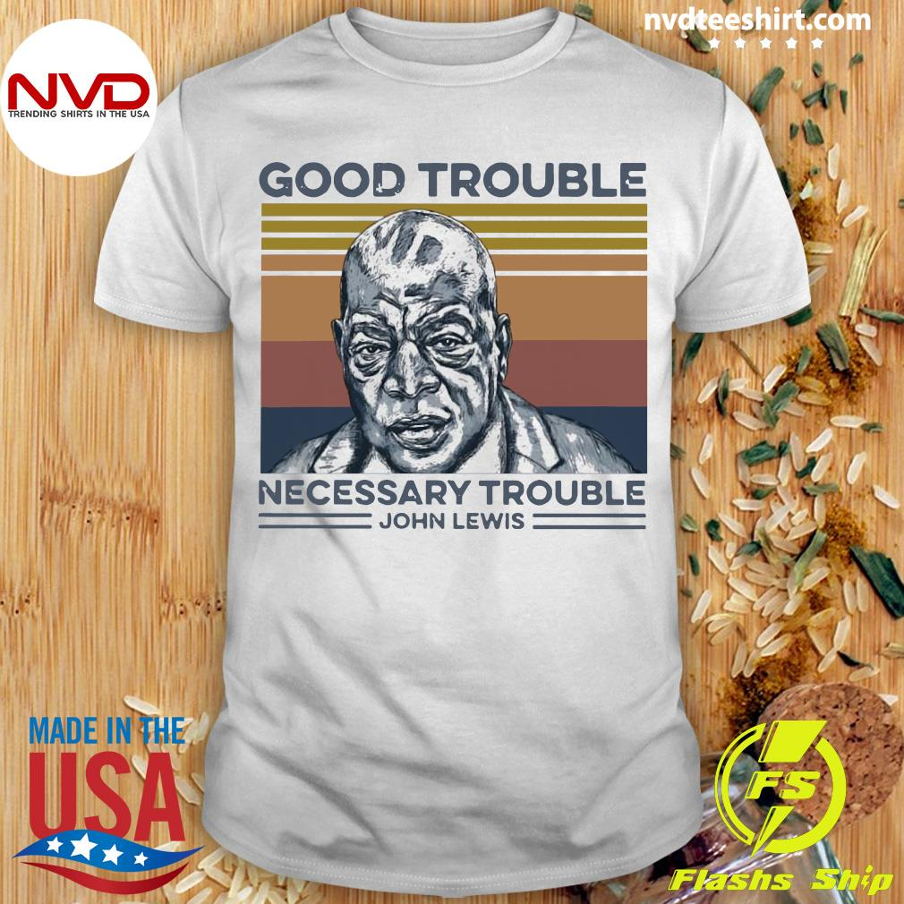 John Lewis Good Trouble Necessary Trouble Vintage Shirt