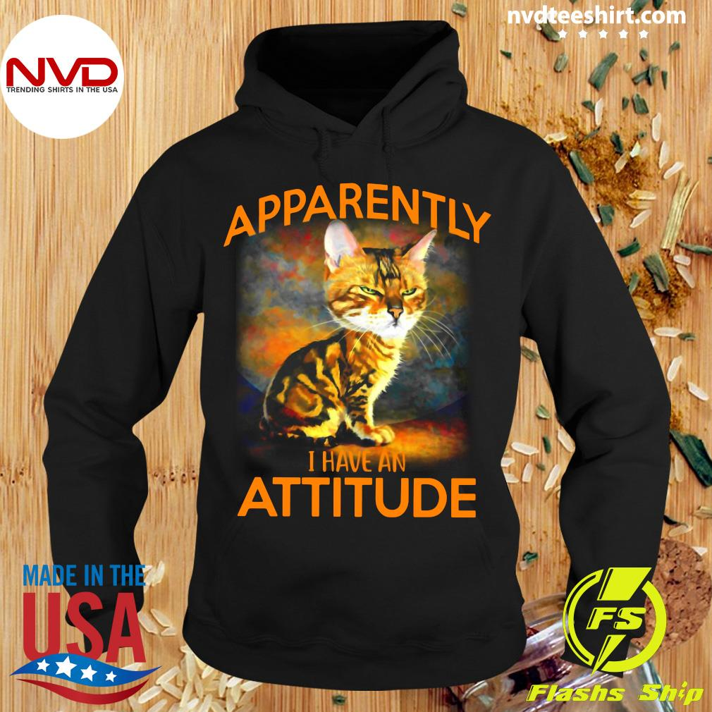 Official Apparently I Have An Attitude Cat Shirt Hoodie