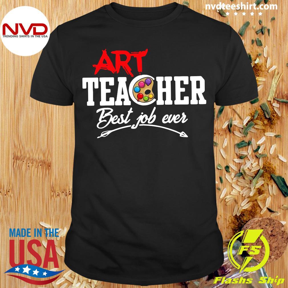 Official Art Teacher Best Job Ever Shirt