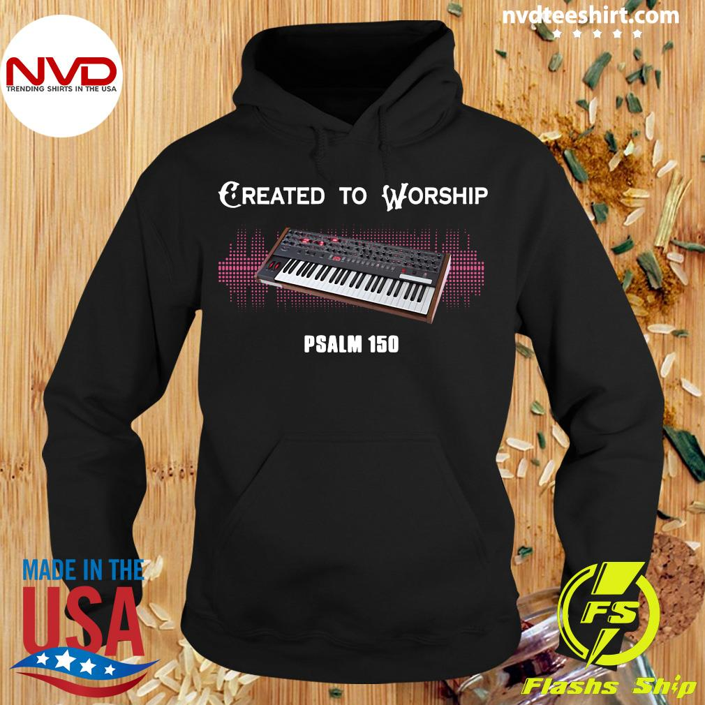Official Created To Worship Psalm 150 Piano Shirt Hoodie