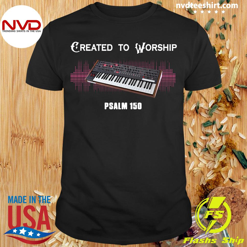 Official Created To Worship Psalm 150 Piano Shirt