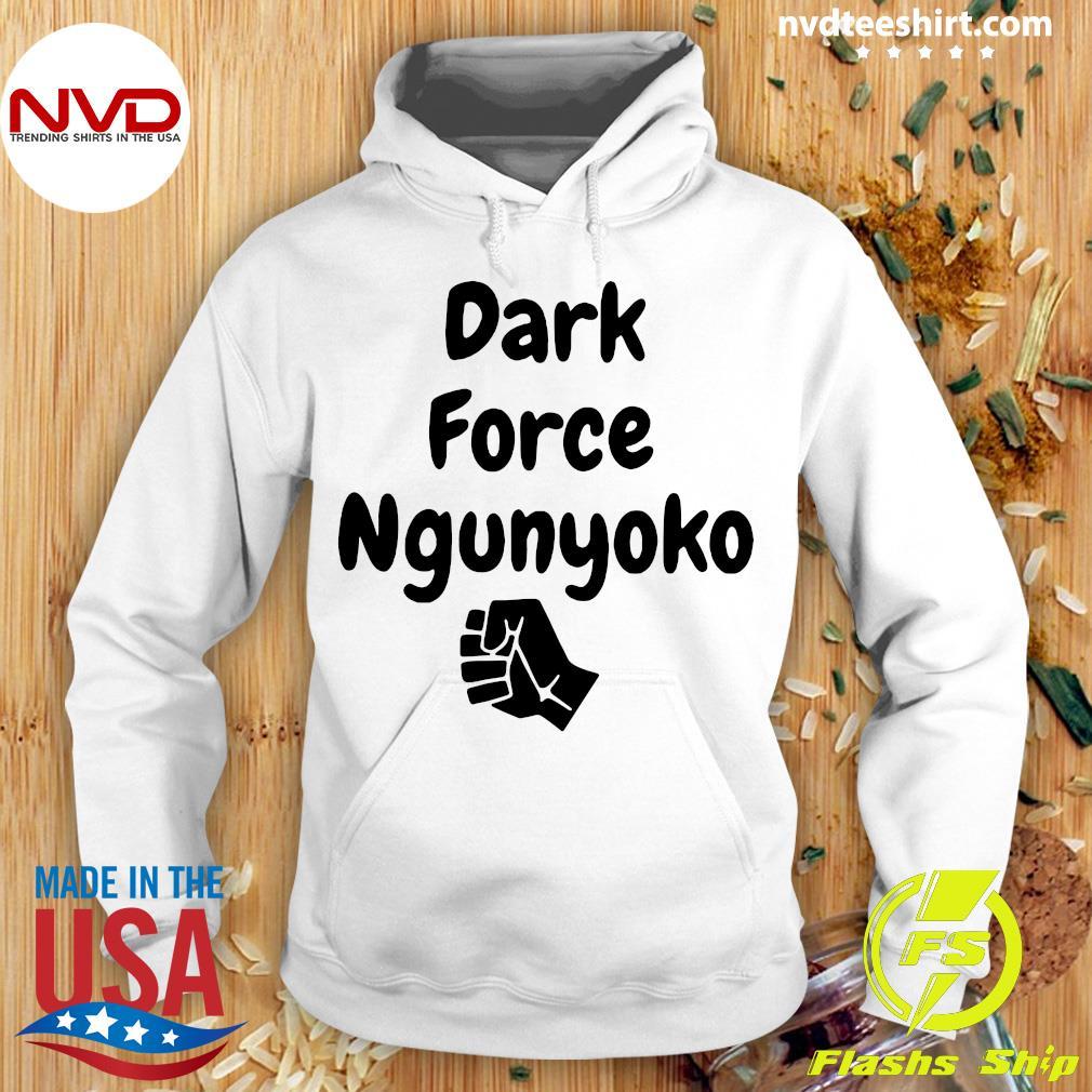 Official Dark Force Ngunyoko Shirt Hoodie