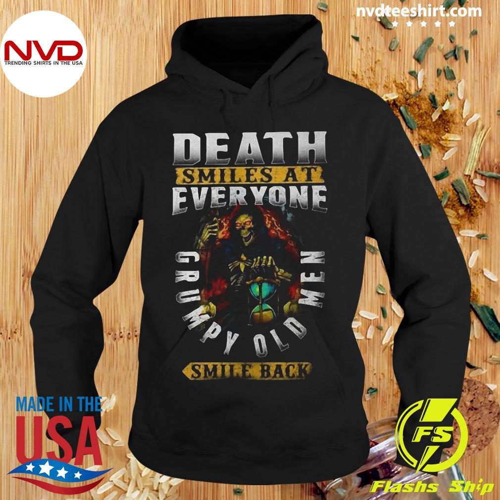 Official Death Smiles At Everyone Grumpy Old Men Smile Back Skull Shirt Hoodie
