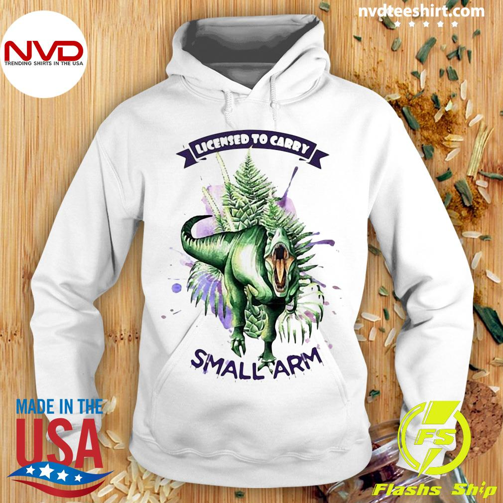 Official Dinosaurs Watercolor Licensed To Carry Small Arm Shirt Hoodie