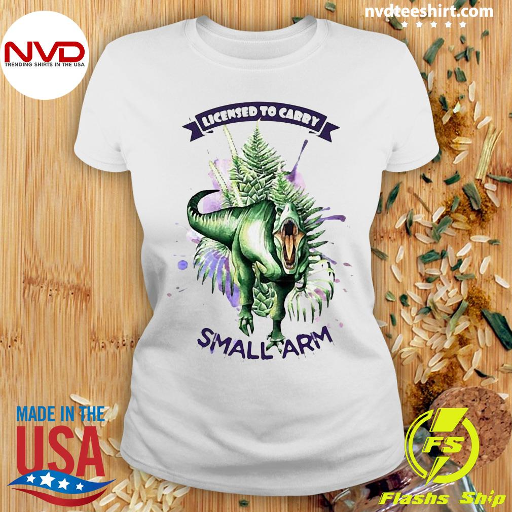 Official Dinosaurs Watercolor Licensed To Carry Small Arm Shirt Ladies tee
