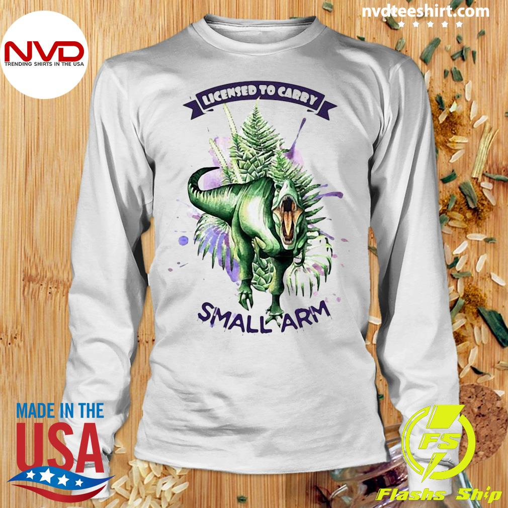 Official Dinosaurs Watercolor Licensed To Carry Small Arm Shirt Longsleeve