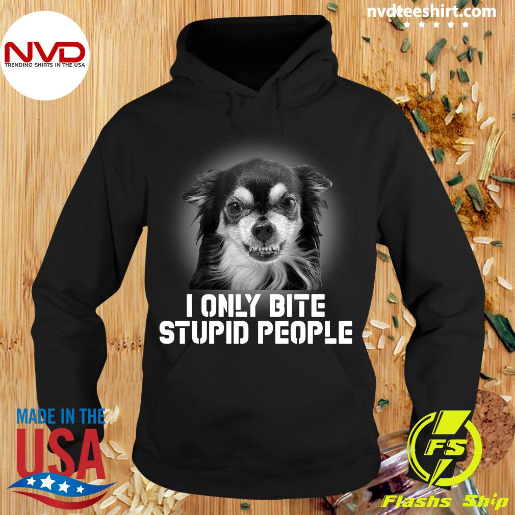 Official Dog I Only Bite Stupid People Shirt Hoodie