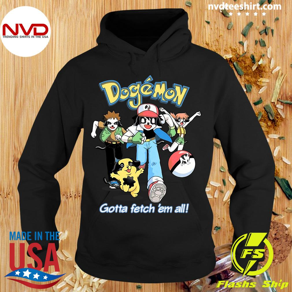 Official Dogemon Gotta Fetch 'Em All Shirt Hoodie