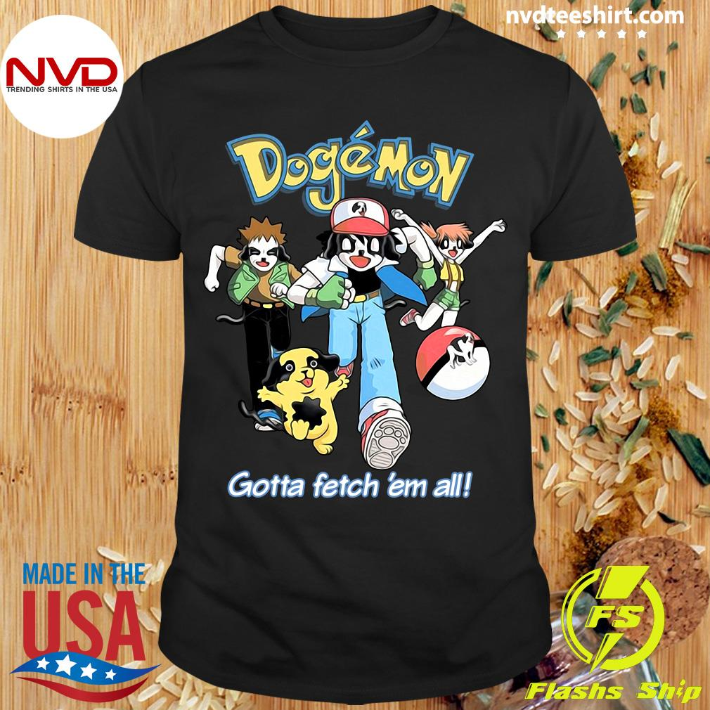 Official Dogemon Gotta Fetch 'Em All Shirt