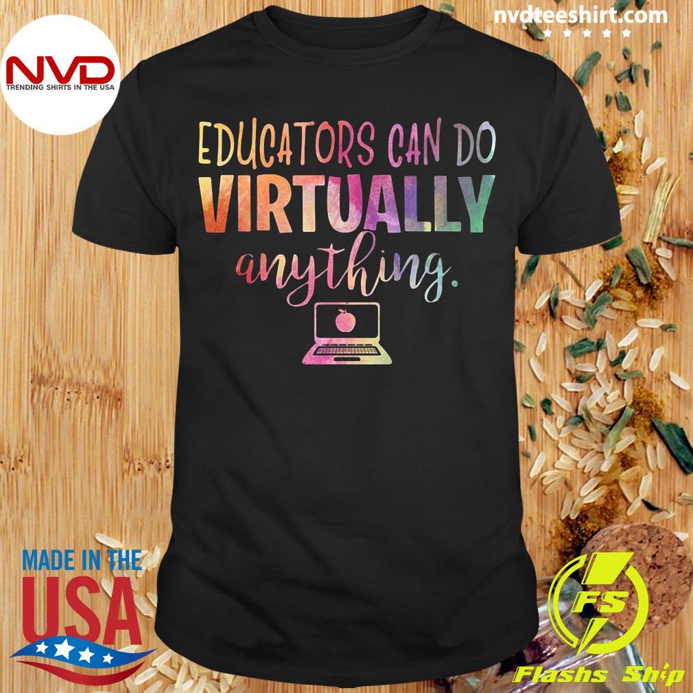 Official Educators Can Do Virtually Anything Shirt