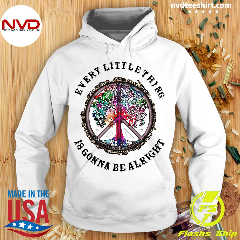Official Every Little Things Is Gonna Be Alright Hippie Shirt Hoodie