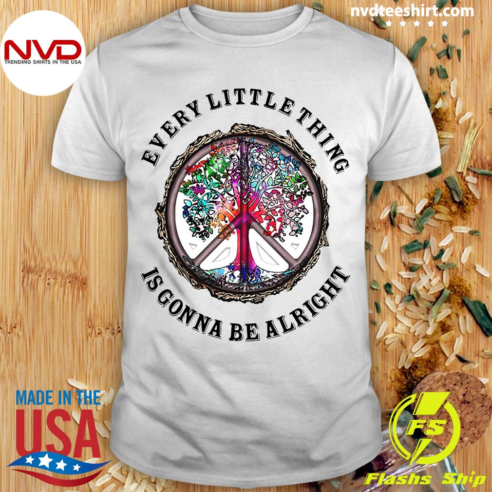 Official Every Little Things Is Gonna Be Alright Hippie Shirt