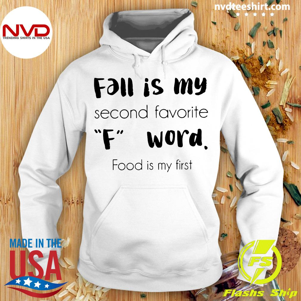 Official Fall Is My Second Favorite F Word Food Is My First Shirt Hoodie