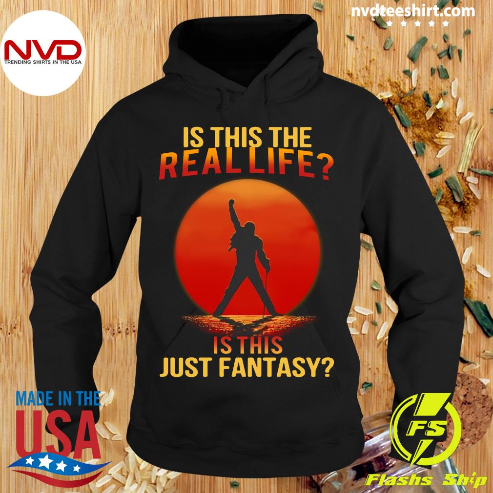 Official Freddie Mercury Is This The Real Life Is This Just Fantasy Shirt Hoodie