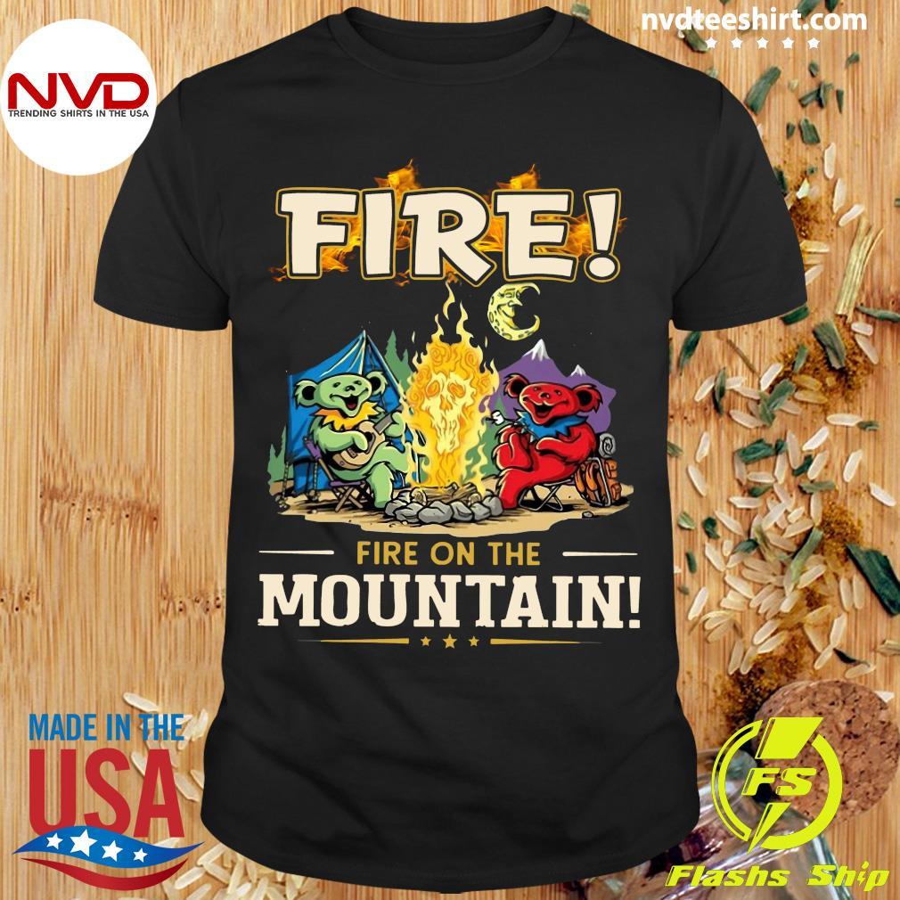 Official Grateful Dead Fire Fire On The Mountain Shirt