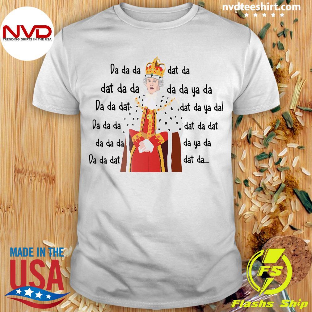 Official Hamilton King George Chorus Da Da Da Da Shirt