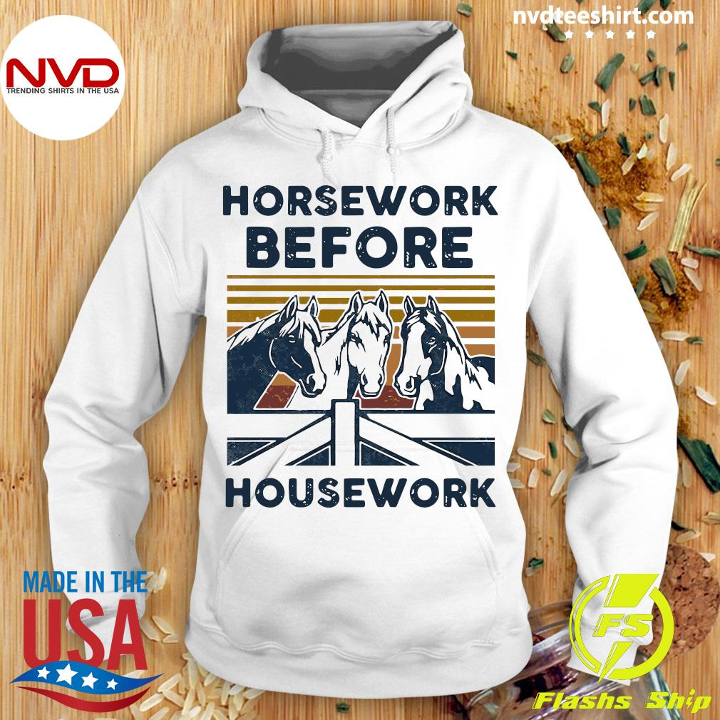 Official Horsework Before Housework Vintage Retro Shirt Hoodie