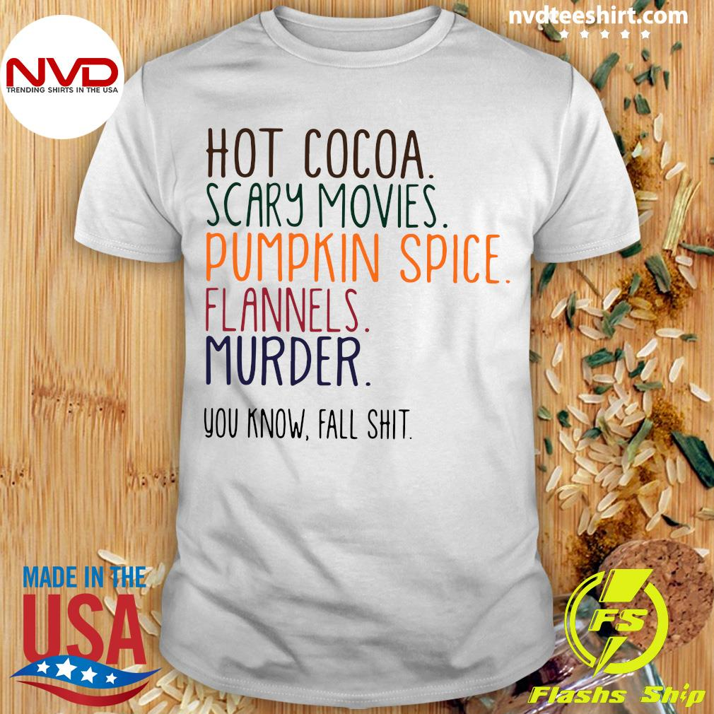 Official Hot Cocoa Scary Movies Pumpkin Spice Flannels Murder Shirt