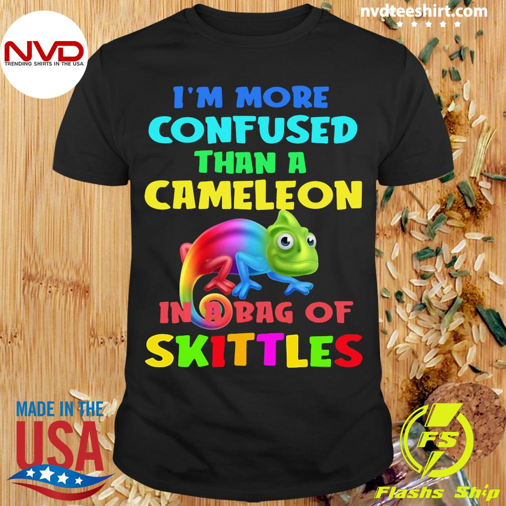 Official I'm More Confused Than A Chameleon In A Bag Of Skittles Shirt