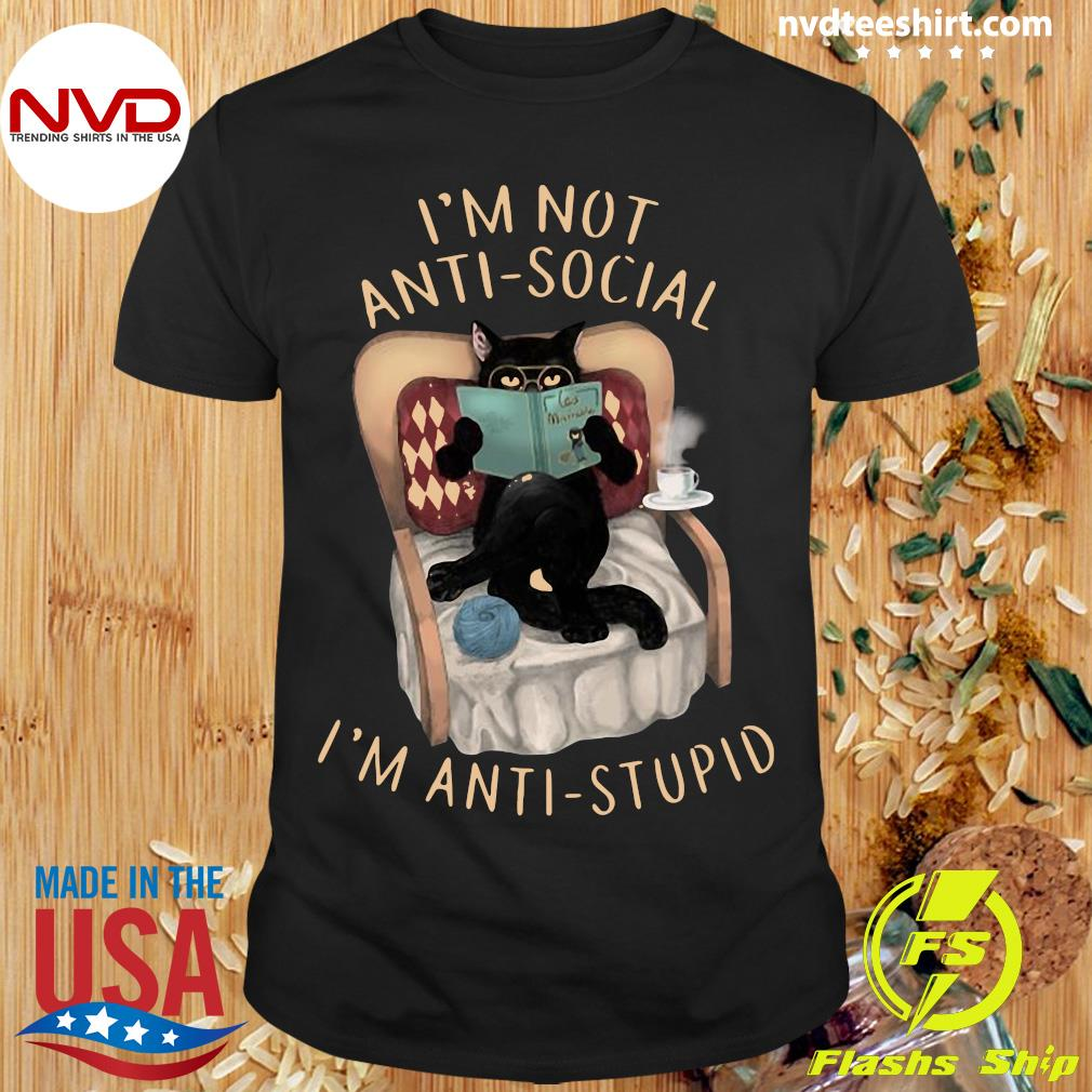 Official I'm Not Anti-social I'm Anti-Stupid Cat Shirt