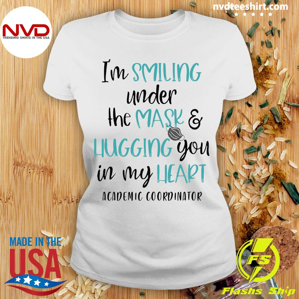 Official I'm Smiling Under The Mask And Hugging You In My Heart Academic Coordinator Shirt Ladies tee