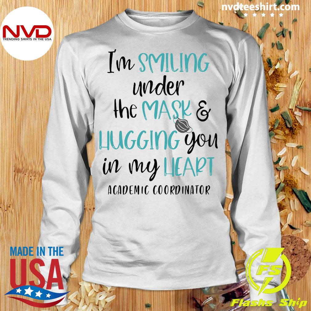 Official I'm Smiling Under The Mask And Hugging You In My Heart Academic Coordinator Shirt Longsleeve