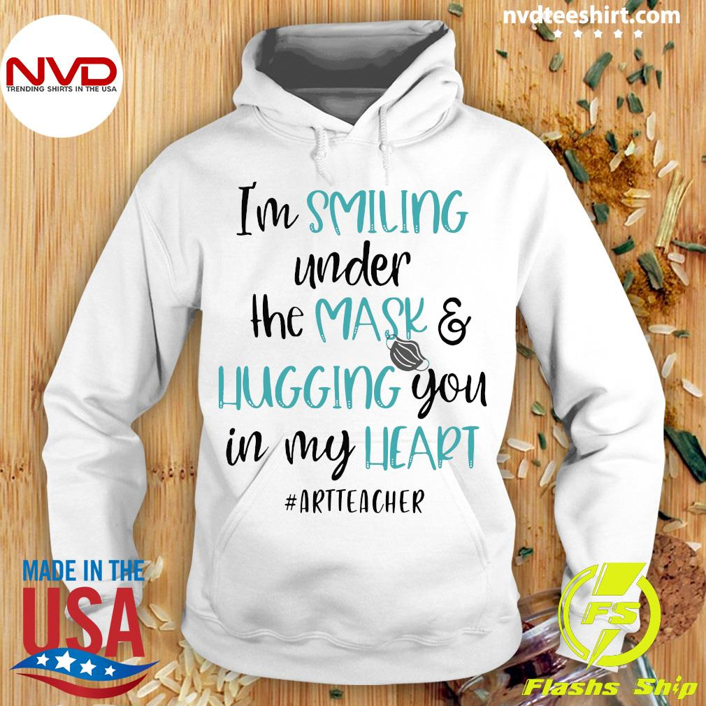 Official I'm Smiling Under The Mask And Hugging You In My Heart Art Teacher Shirt Hoodie