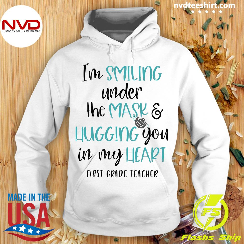 Official I'm Smiling Under The Mask And Hugging You In My Heart First Grade Teacher Shirt Hoodie
