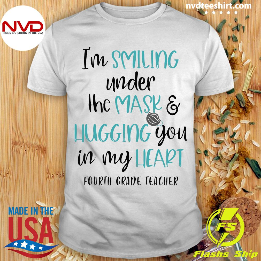 Official I'm Smiling Under The Mask And Hugging You In My Heart Fourth Grade Teacher Shirt