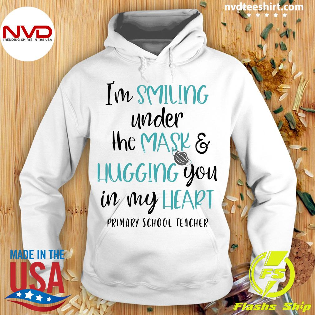 Official I'm Smiling Under The Mask And Hugging You In My Heart Primary School Teacher Shirt Hoodie