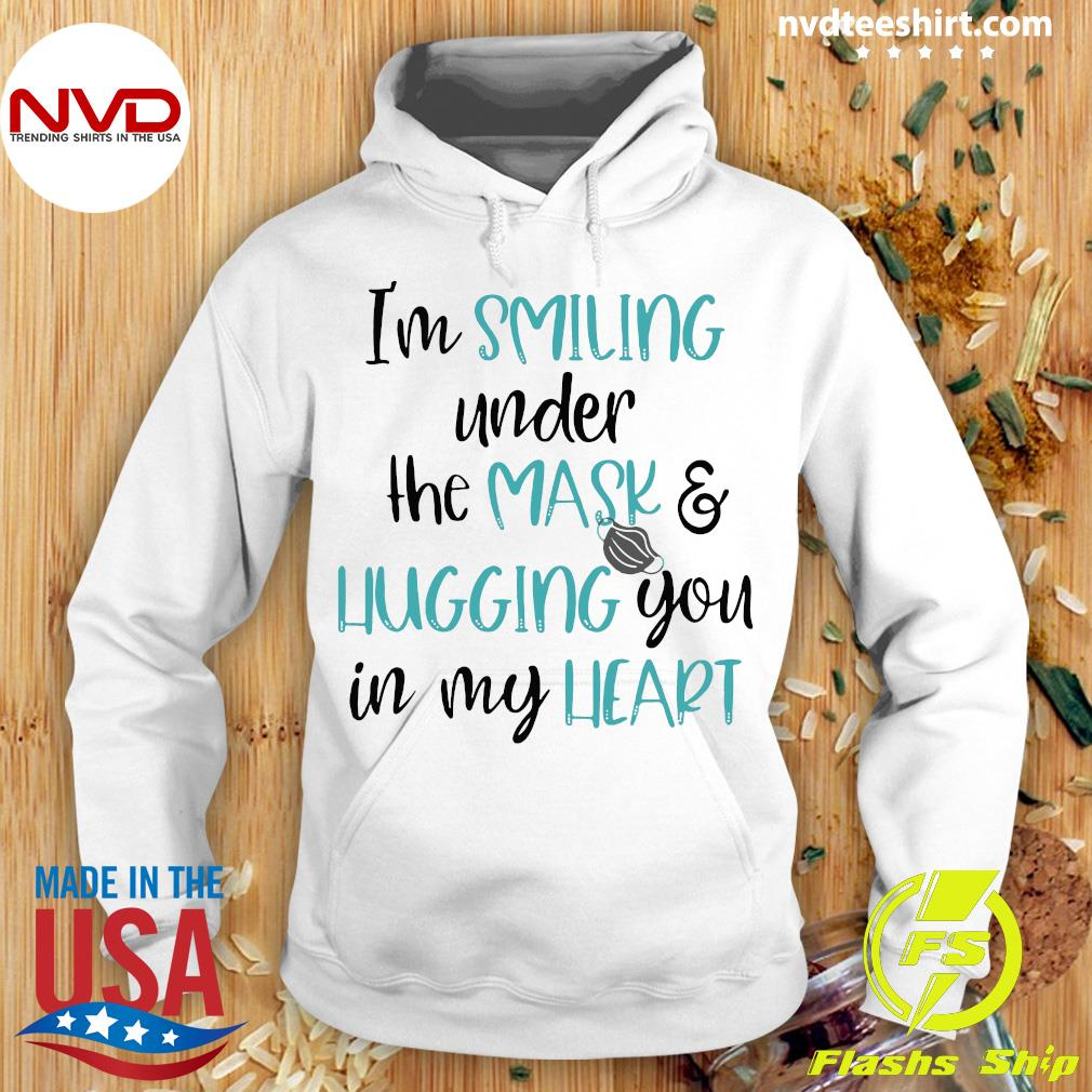 Official I'm Smiling Under The Mask And Hugging You In My Heart Shirt Hoodie