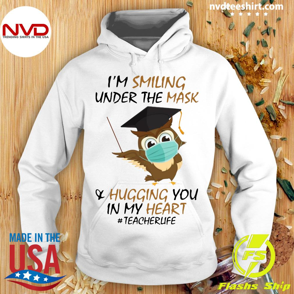 Official I'm Smiling Under The Mask And Hugging You In My Heart #Teacherlife Shirt Hoodie