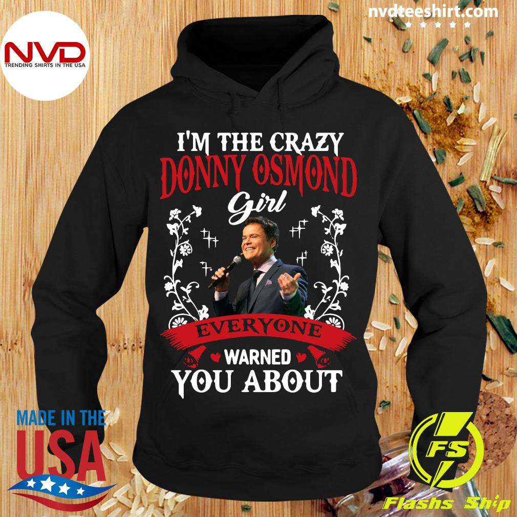 Official I'm The Crazy Donny Osmond Girl Everyone Warned You About Shirt Hoodie