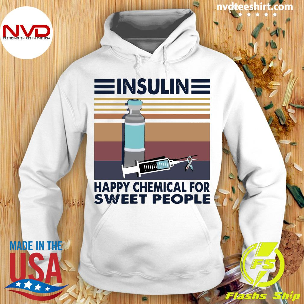 Official Insulin Happy Chemical For Sweet People Vintage Shirt Hoodie