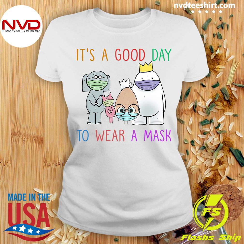 Official It's A Good Day To Wear A Mask Teacher Shirt Ladies tee