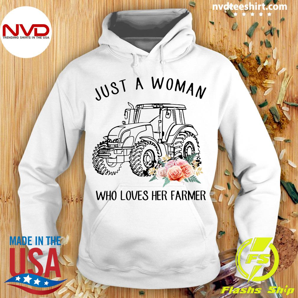 Official Just A Woman Love Her Farmer Shirt Hoodie