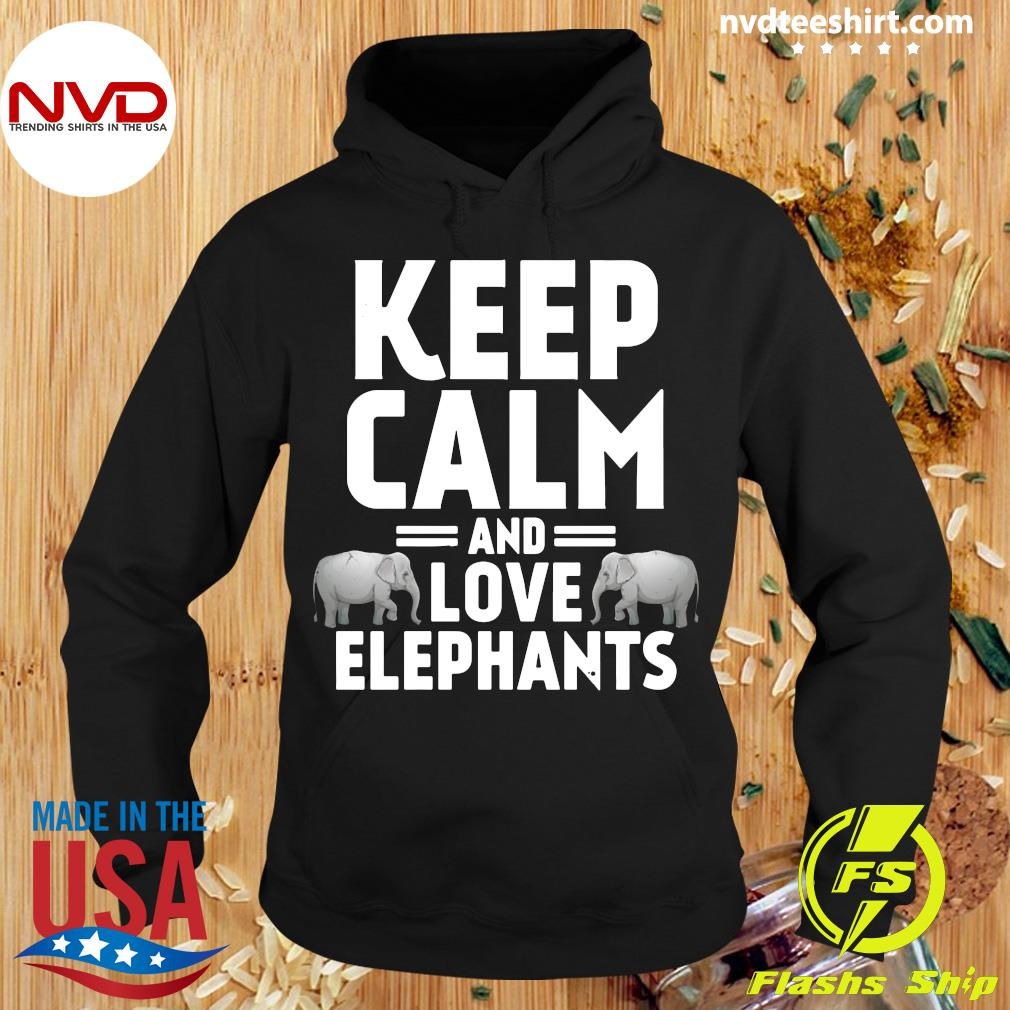Official Keep Calm And Love Elephants Shirt Hoodie