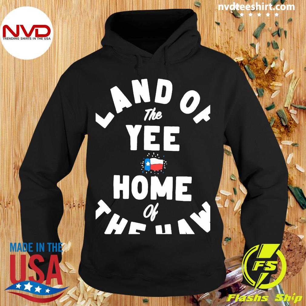 Official Land Of The Yee Home Of The Haw Shirt Hoodie
