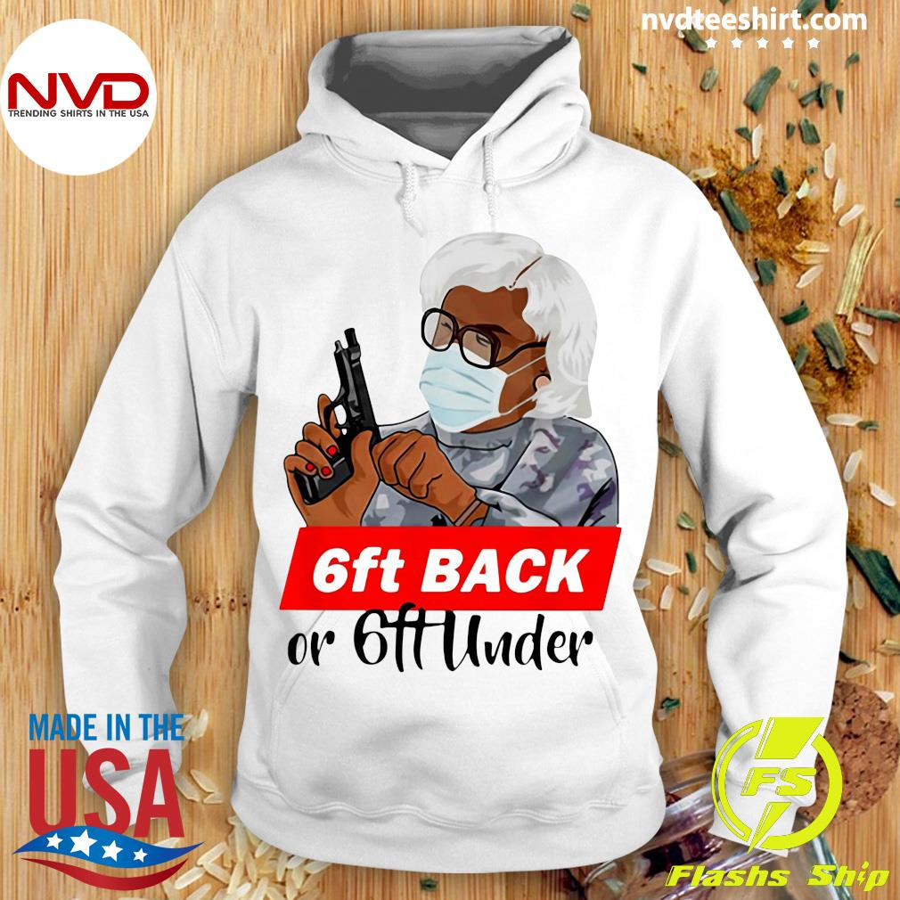 Official Madea 6 Feet Back Or 6 Feet Under Shirt Hoodie