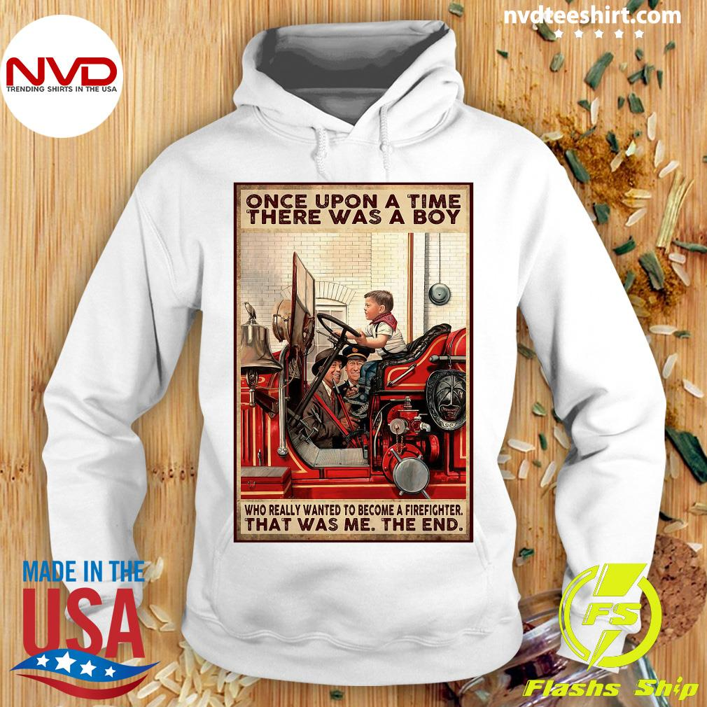 Official Once Upon A Time There Was A Boy Who Really Wanted To Become A Firefighter Shirt Hoodie