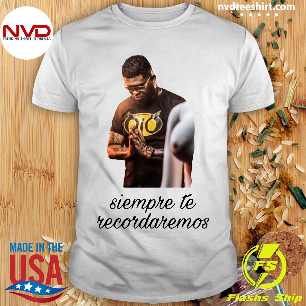 Official Siempre Te Recordaremos Shirt