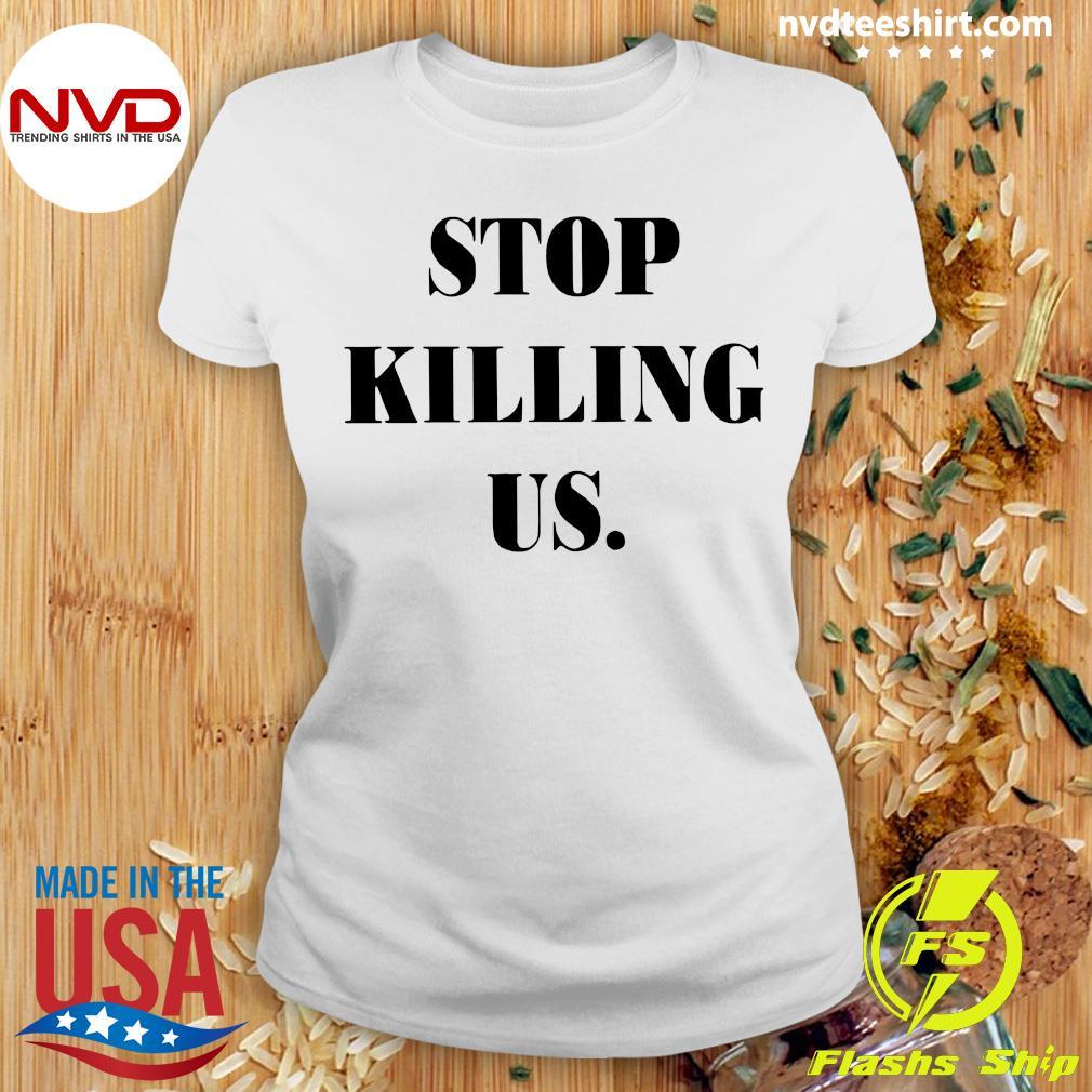 Official Stop Killing US Shirt Ladies tee