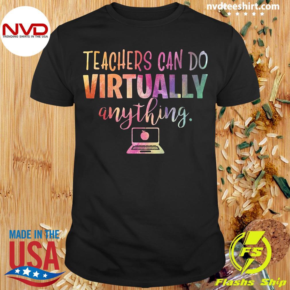 Official Teachers Can Do Virtually Anything Shirt